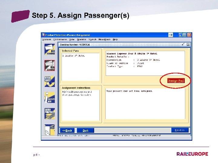 Step 5. Assign Passenger(s) p 8 •