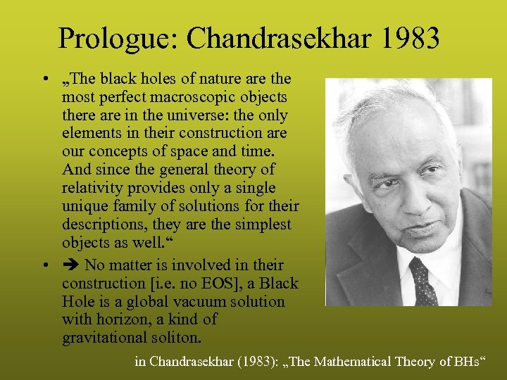 "Prologue: Chandrasekhar 1983 • ""The black holes of nature are the most perfect macroscopic"