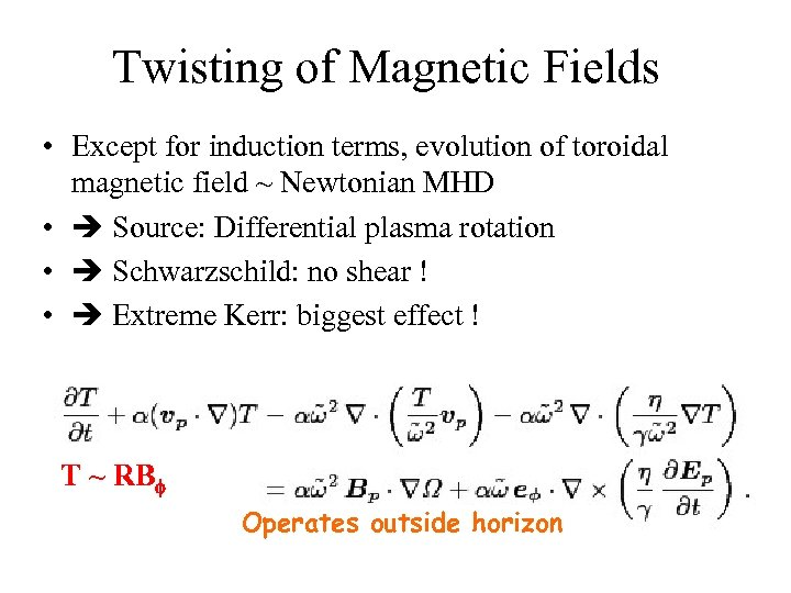 Twisting of Magnetic Fields • Except for induction terms, evolution of toroidal magnetic field