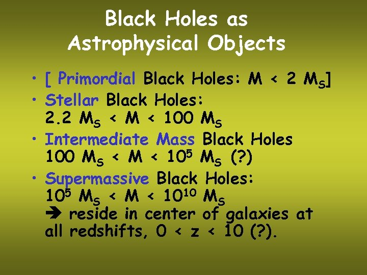 Black Holes as Astrophysical Objects • [ Primordial Black Holes: M < 2 MS]