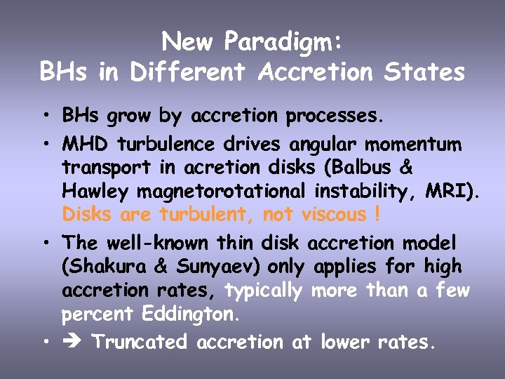 New Paradigm: BHs in Different Accretion States • BHs grow by accretion processes. •