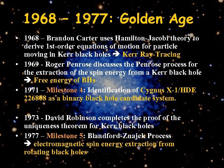1968 – 1977: Golden Age • 1968 – Brandon Carter uses Hamilton-Jacobi theory to