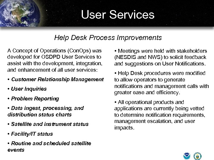 User Services Help Desk Process Improvements A Concept of Operations (Con. Ops) was developed