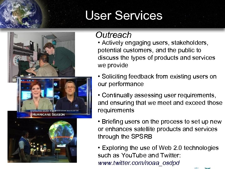 User Services Outreach • Actively engaging users, stakeholders, potential customers, and the public to