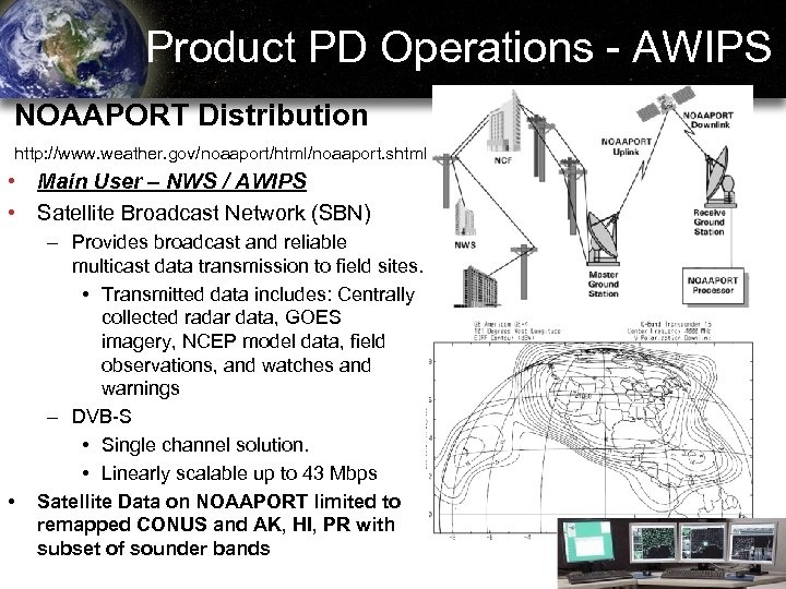 Product PD Operations - AWIPS NOAAPORT Distribution http: //www. weather. gov/noaaport/html/noaaport. shtml • Main