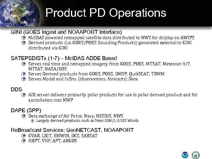 Product PD Operations GINI (GOES Ingest and NOAAPORT Interface) ü Mc. IDAS powered remapped