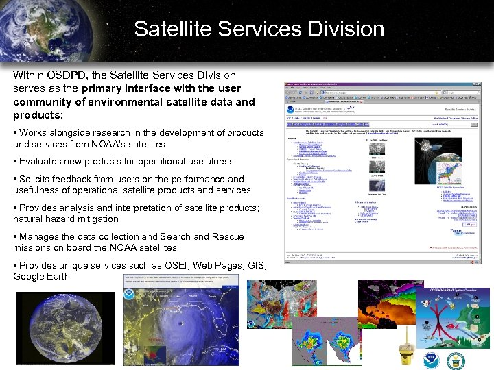 Satellite Services Division Within OSDPD, the Satellite Services Division serves as the primary interface