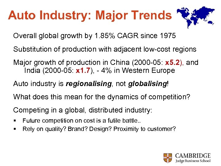 Auto Industry: Major Trends Overall global growth by 1. 85% CAGR since 1975 Substitution