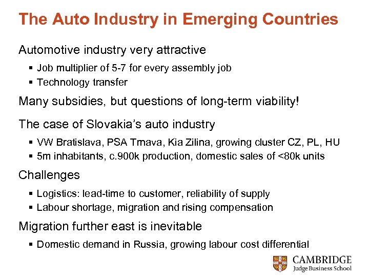 The Auto Industry in Emerging Countries Automotive industry very attractive § Job multiplier of