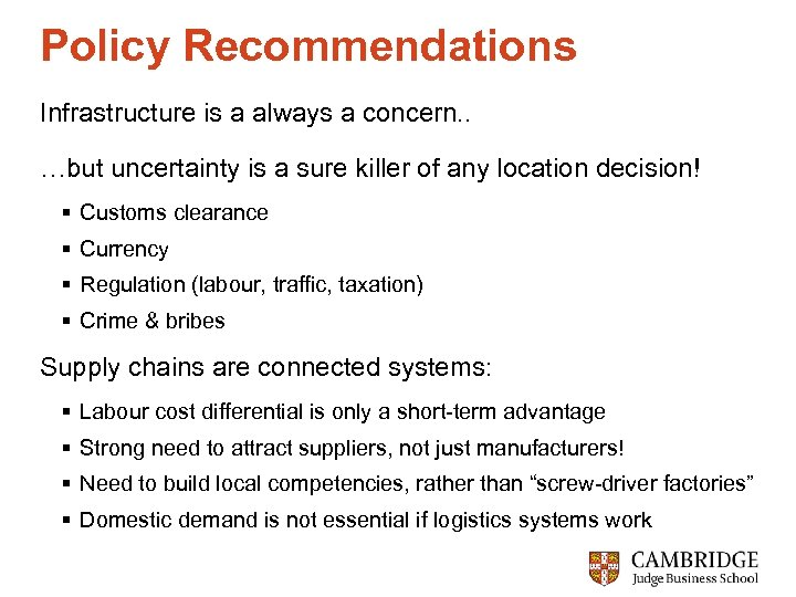 Policy Recommendations Infrastructure is a always a concern. . …but uncertainty is a sure