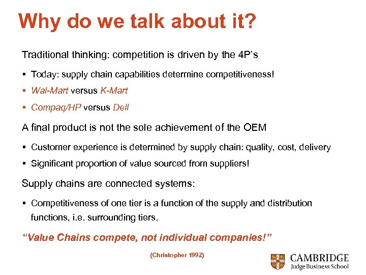 Why do we talk about it? Traditional thinking: competition is driven by the 4