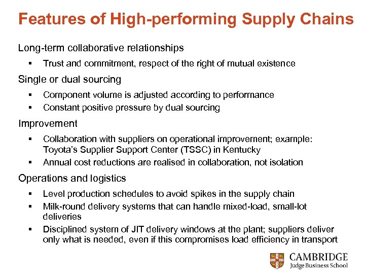 Features of High-performing Supply Chains Long-term collaborative relationships § Trust and commitment, respect of