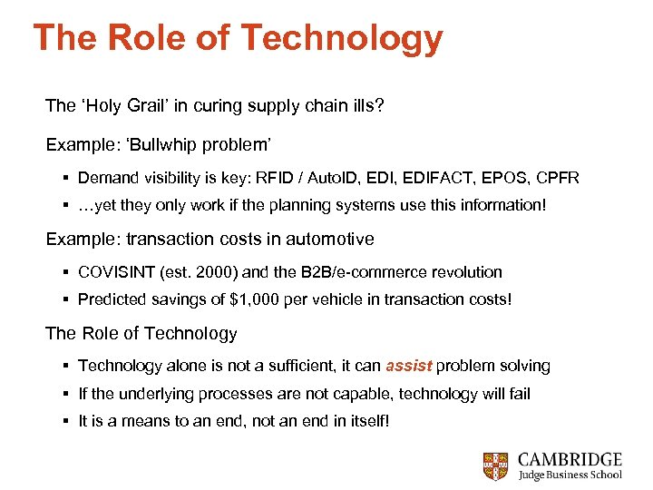 The Role of Technology The 'Holy Grail' in curing supply chain ills? Example: 'Bullwhip