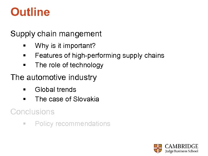 Outline Supply chain mangement § § § Why is it important? Features of high-performing