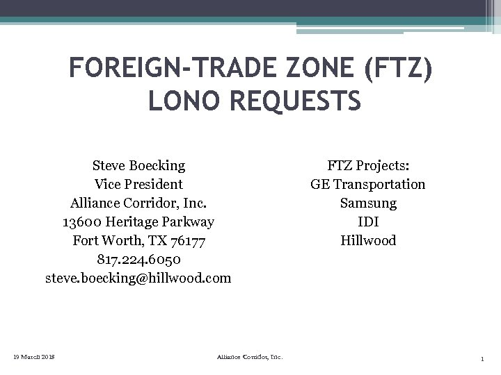 FOREIGN-TRADE ZONE (FTZ) LONO REQUESTS Steve Boecking Vice President Alliance Corridor, Inc. 13600 Heritage