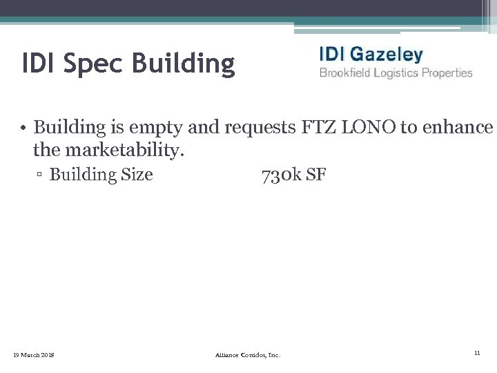 IDI Spec Building • Building is empty and requests FTZ LONO to enhance the