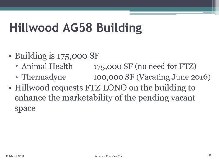 Hillwood AG 58 Building • Building is 175, 000 SF ▫ Animal Health ▫