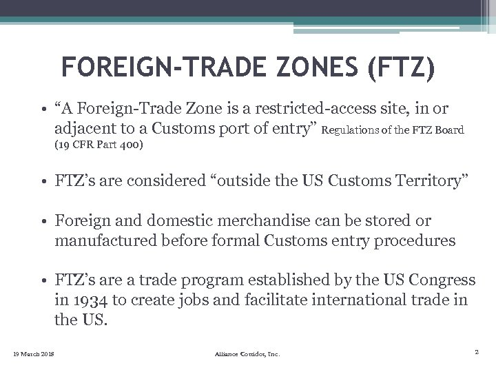 "FOREIGN-TRADE ZONES (FTZ) • ""A Foreign-Trade Zone is a restricted-access site, in or adjacent"