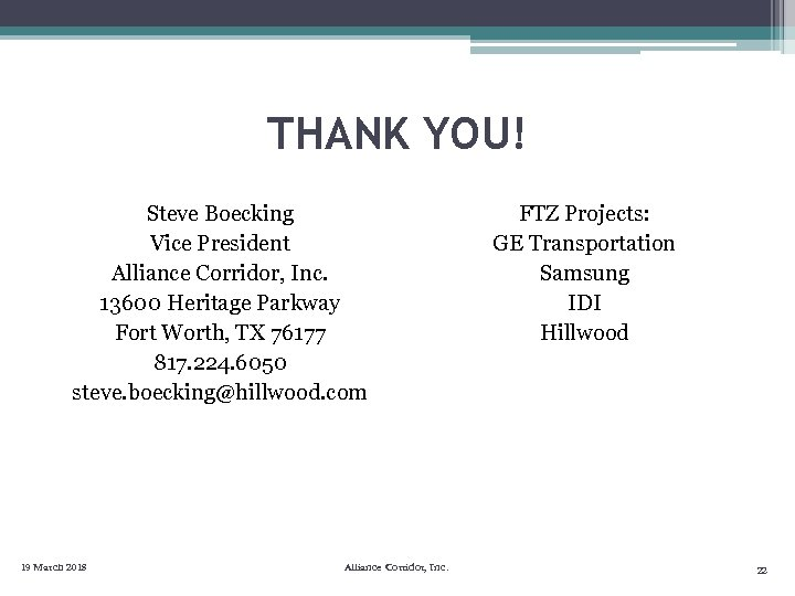 THANK YOU! Steve Boecking Vice President Alliance Corridor, Inc. 13600 Heritage Parkway Fort Worth,