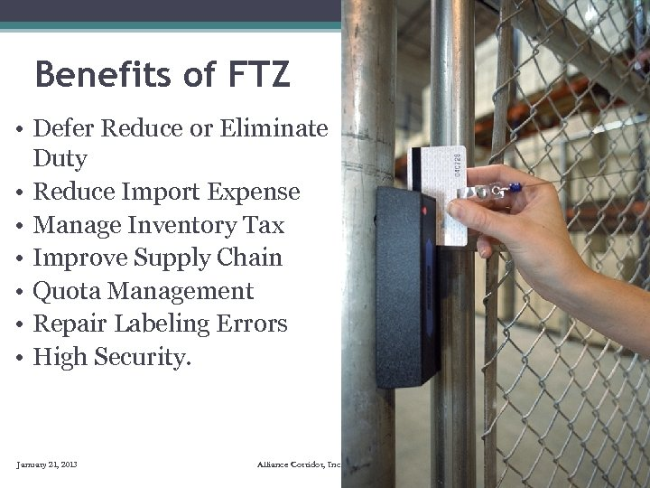 Benefits of FTZ • Defer Reduce or Eliminate Duty • Reduce Import Expense •
