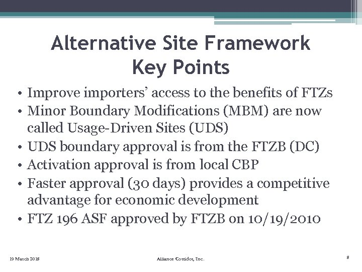 Alternative Site Framework Key Points • Improve importers' access to the benefits of FTZs