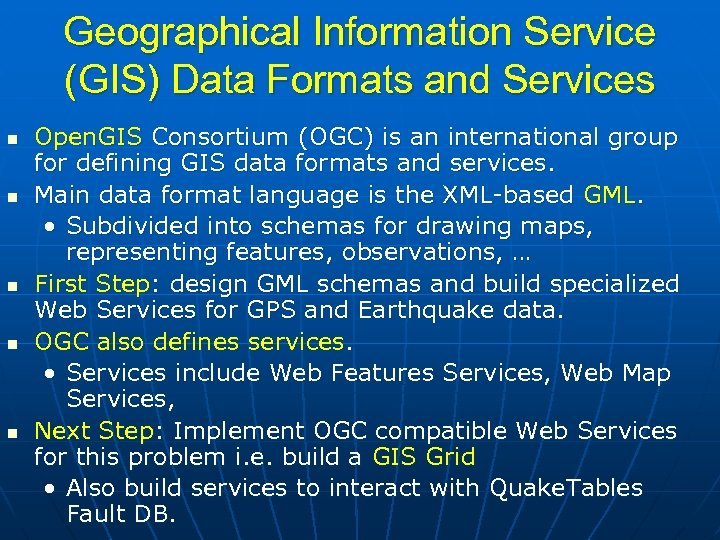 Geographical Information Service (GIS) Data Formats and Services Open. GIS Consortium (OGC) is an