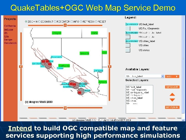 Quake. Tables+OGC Web Map Service Demo Intend to build OGC compatible map and feature
