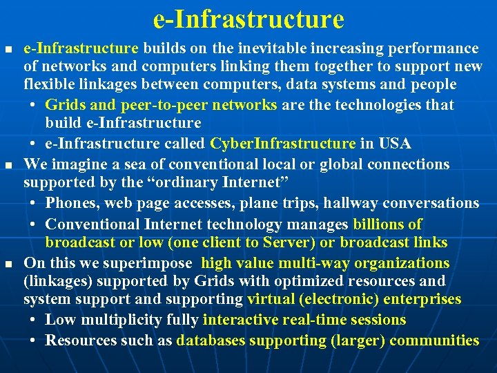 e-Infrastructure e-Infrastructure builds on the inevitable increasing performance of networks and computers linking them