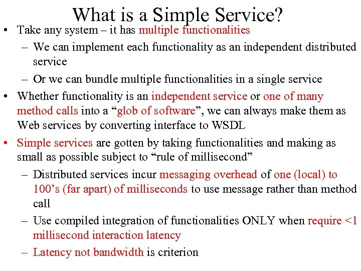 What is a Simple Service? • Take any system – it has multiple functionalities