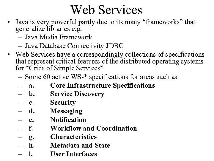 "Web Services • Java is very powerful partly due to its many ""frameworks"" that"