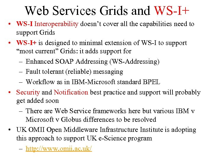 Web Services Grids and WS-I+ • WS-I Interoperability doesn't cover all the capabilities need