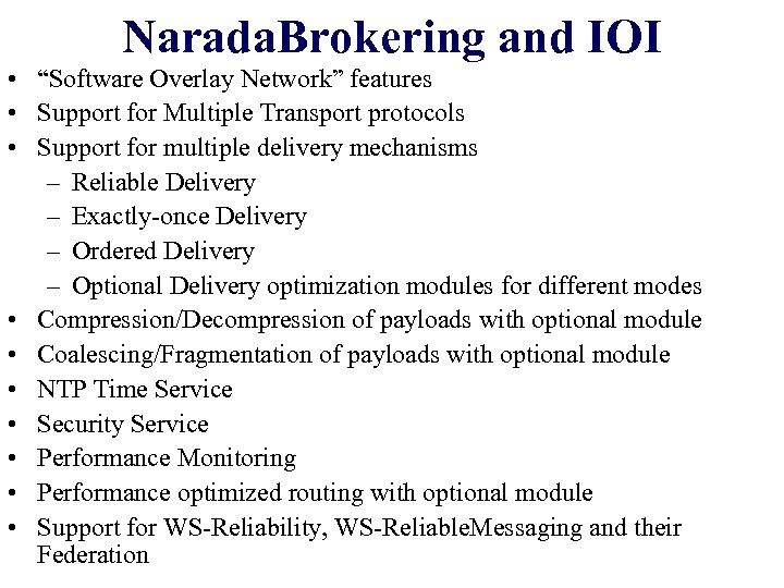 "Narada. Brokering and IOI • ""Software Overlay Network"" features • Support for Multiple Transport"