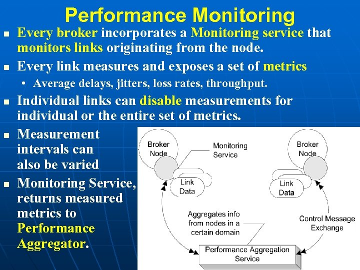 Performance Monitoring Every broker incorporates a Monitoring service that monitors links originating from the