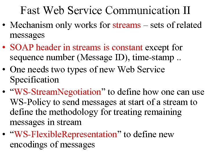 Fast Web Service Communication II • Mechanism only works for streams – sets of