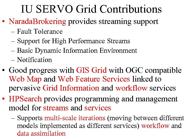 IU SERVO Grid Contributions • Narada. Brokering provides streaming support – Fault Tolerance –