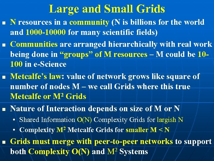 Large and Small Grids N resources in a community (N is billions for the