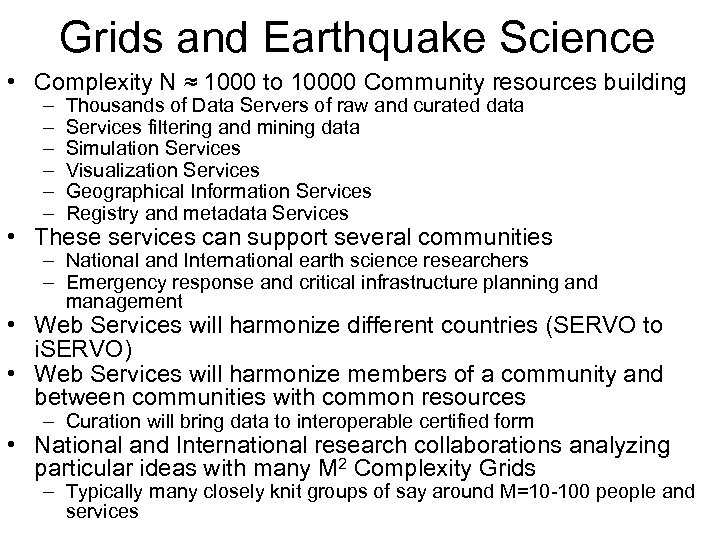 Grids and Earthquake Science • Complexity N ≈ 1000 to 10000 Community resources building
