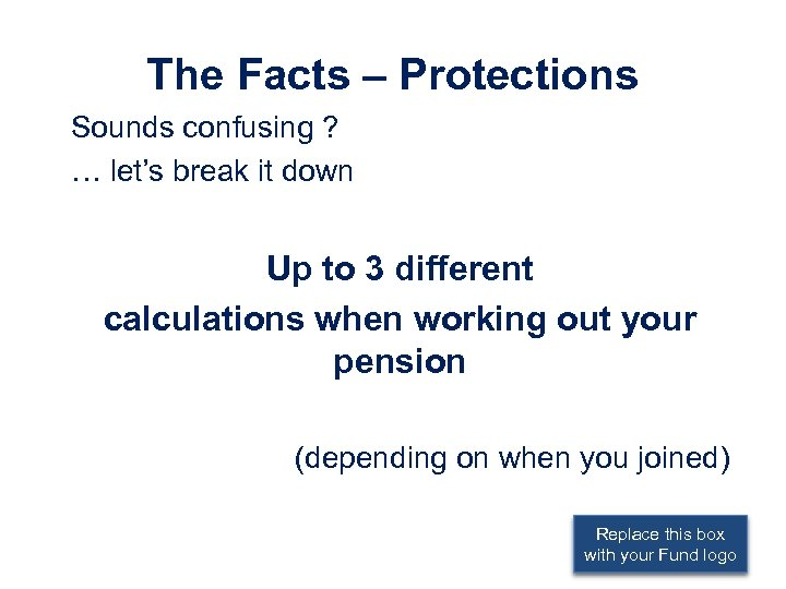 The Facts – Protections Sounds confusing ? … let's break it down Up to