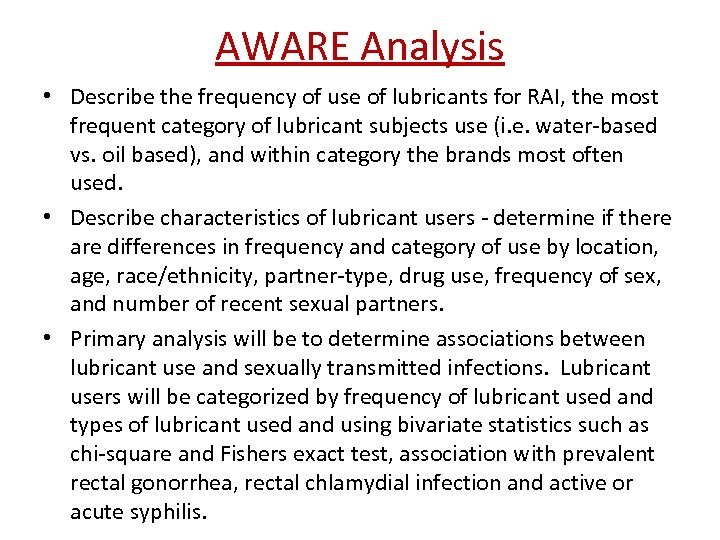 AWARE Analysis • Describe the frequency of use of lubricants for RAI, the most