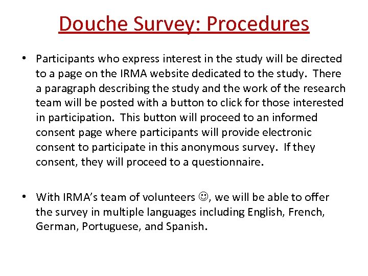 Douche Survey: Procedures • Participants who express interest in the study will be directed