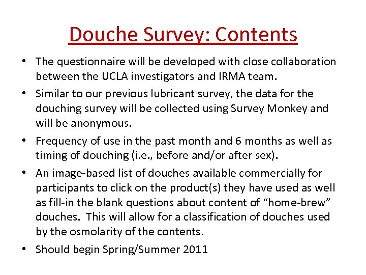 Douche Survey: Contents • The questionnaire will be developed with close collaboration between the