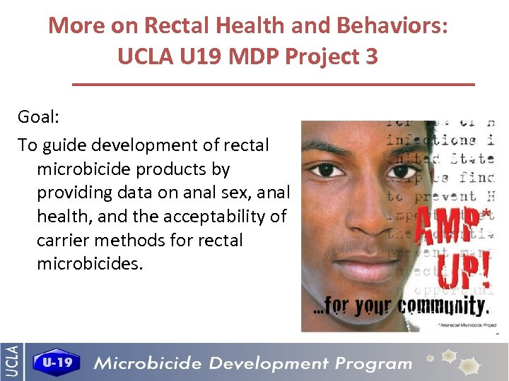 More on Rectal Health and Behaviors: UCLA U 19 MDP Project 3 Goal: To