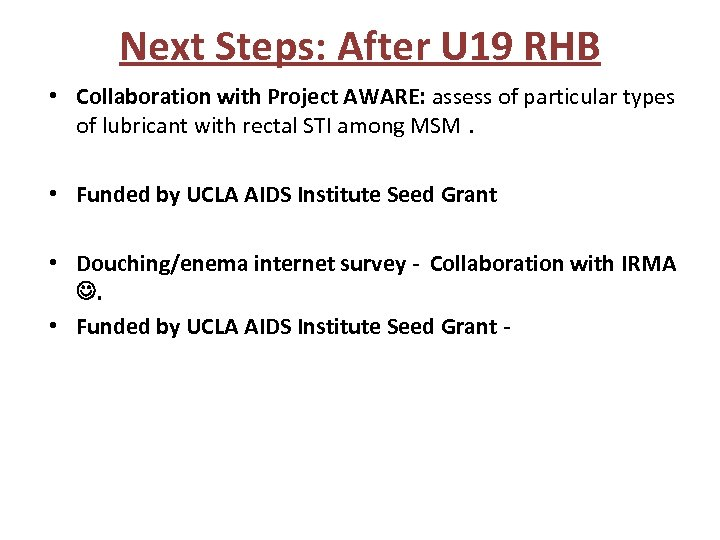 Next Steps: After U 19 RHB • Collaboration with Project AWARE: assess of particular