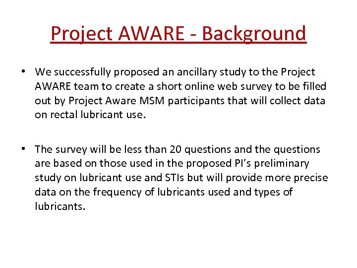 Project AWARE - Background • We successfully proposed an ancillary study to the Project
