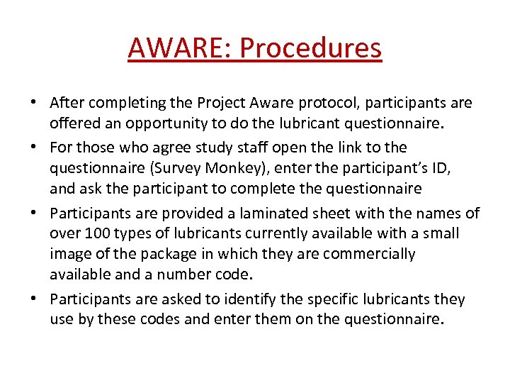 AWARE: Procedures • After completing the Project Aware protocol, participants are offered an opportunity