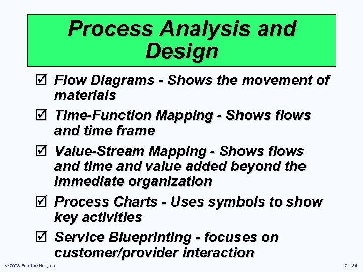 Process Analysis and Design þ Flow Diagrams - Shows the movement of materials þ