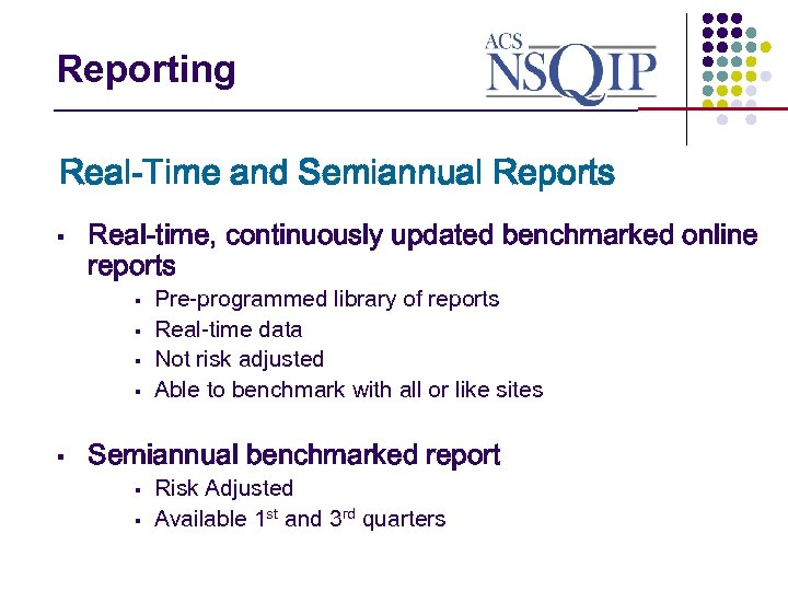 Reporting _______________ Real-Time and Semiannual Reports § Real-time, continuously updated benchmarked online reports §