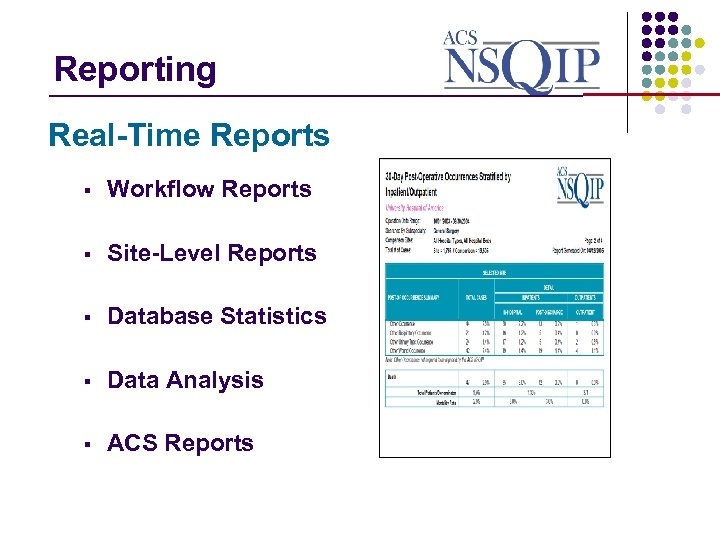 Reporting _______________ Real-Time Reports § Workflow Reports § Site-Level Reports § Database Statistics §