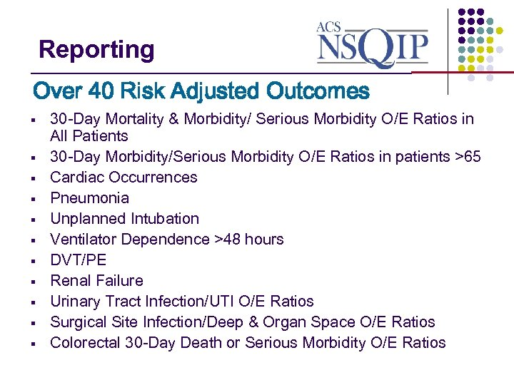 Reporting _______________ Over 40 Risk Adjusted Outcomes § § § 30 -Day Mortality &