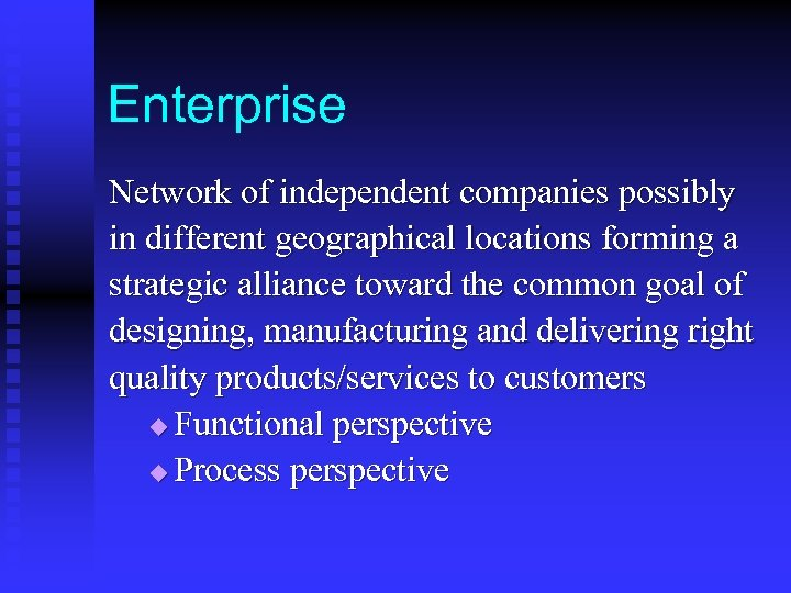 Enterprise Network of independent companies possibly in different geographical locations forming a strategic alliance